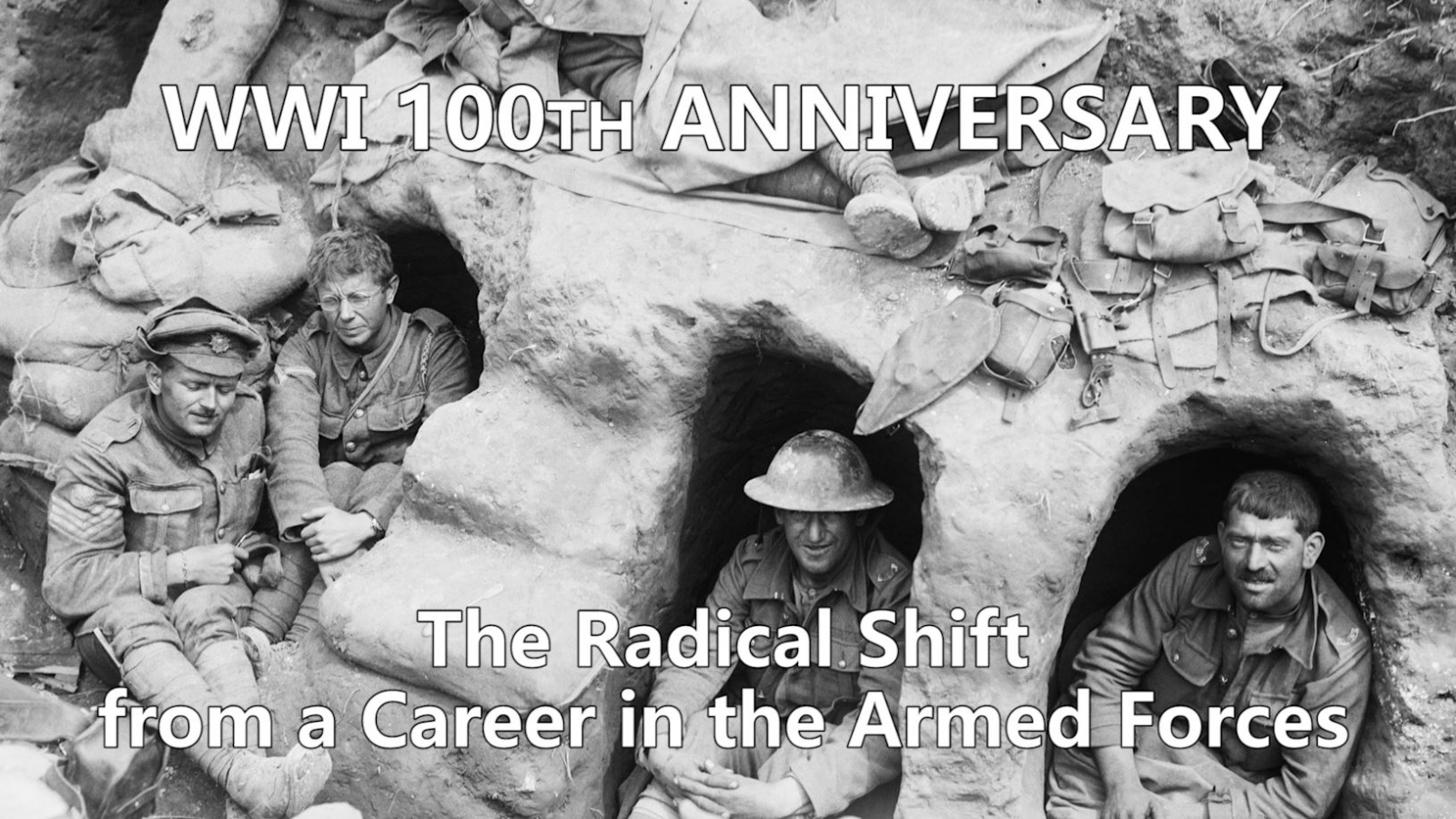 WWI 100th Anniversary: The Radical Shift from a Career in the Armed Forces