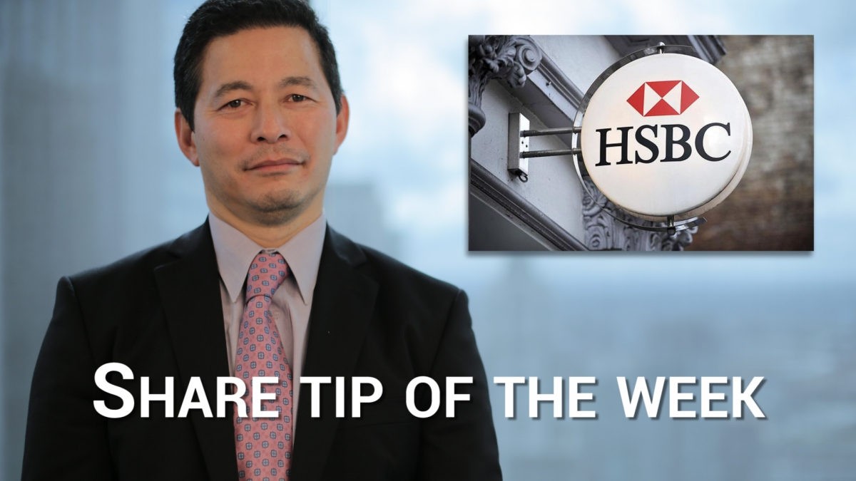 Why HSBC is our share tip of the week