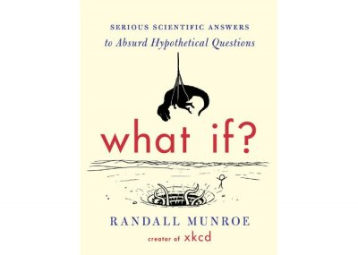 What If - a new book by Randall Munroe, the creator of the XKCD web comic