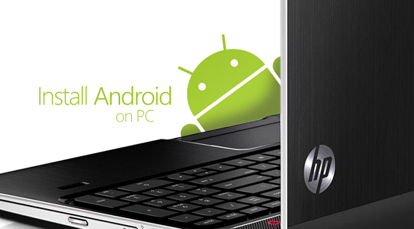 How to Install Android OS on PC Netbook or Laptop - Android Advices