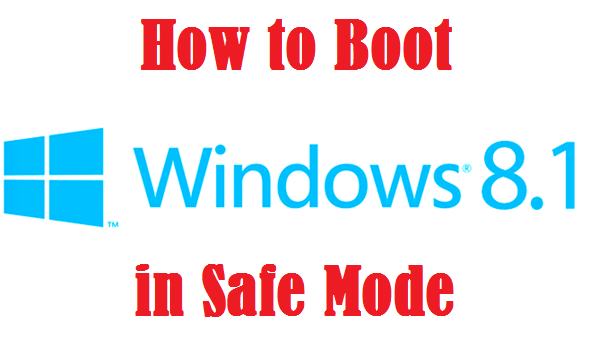 How to Boot Windows 8.1 in Safe Mode