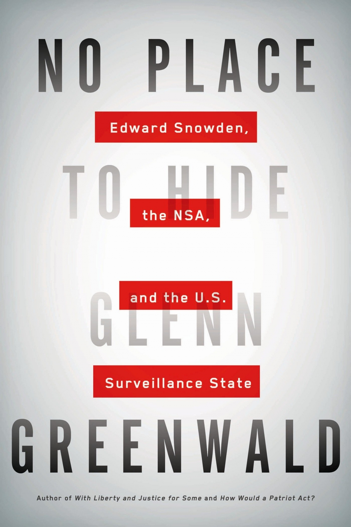 No Place to Hide Glenn Greenwald