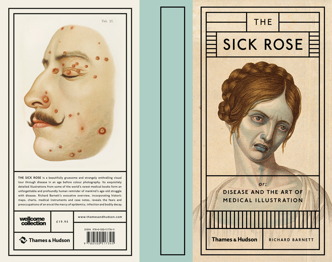The Sick Rose or Disease and the Art of Medical Illustration