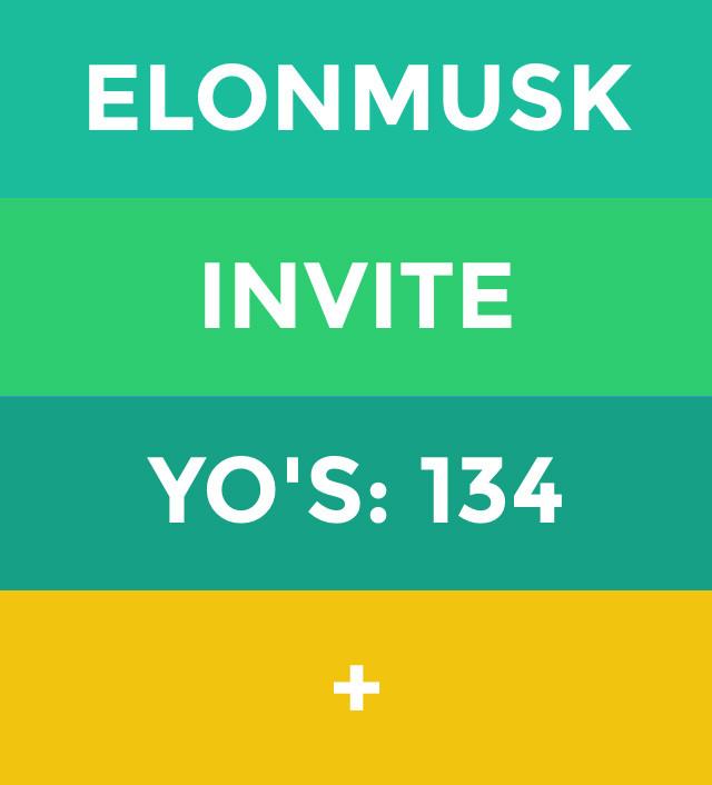 'Elon Musk' has received 134 Yo's on the app