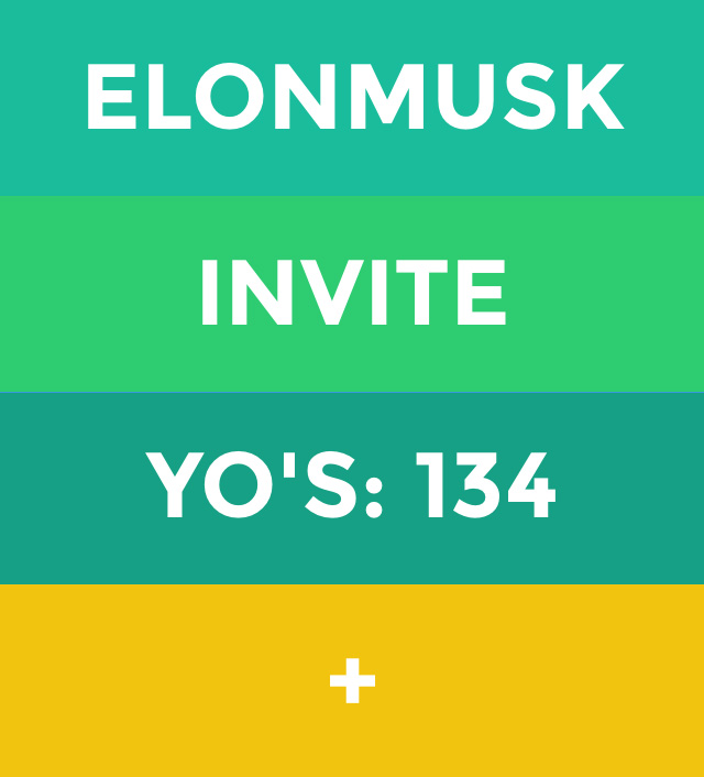 'Elon Musk' has received 134 Yo's on the app
