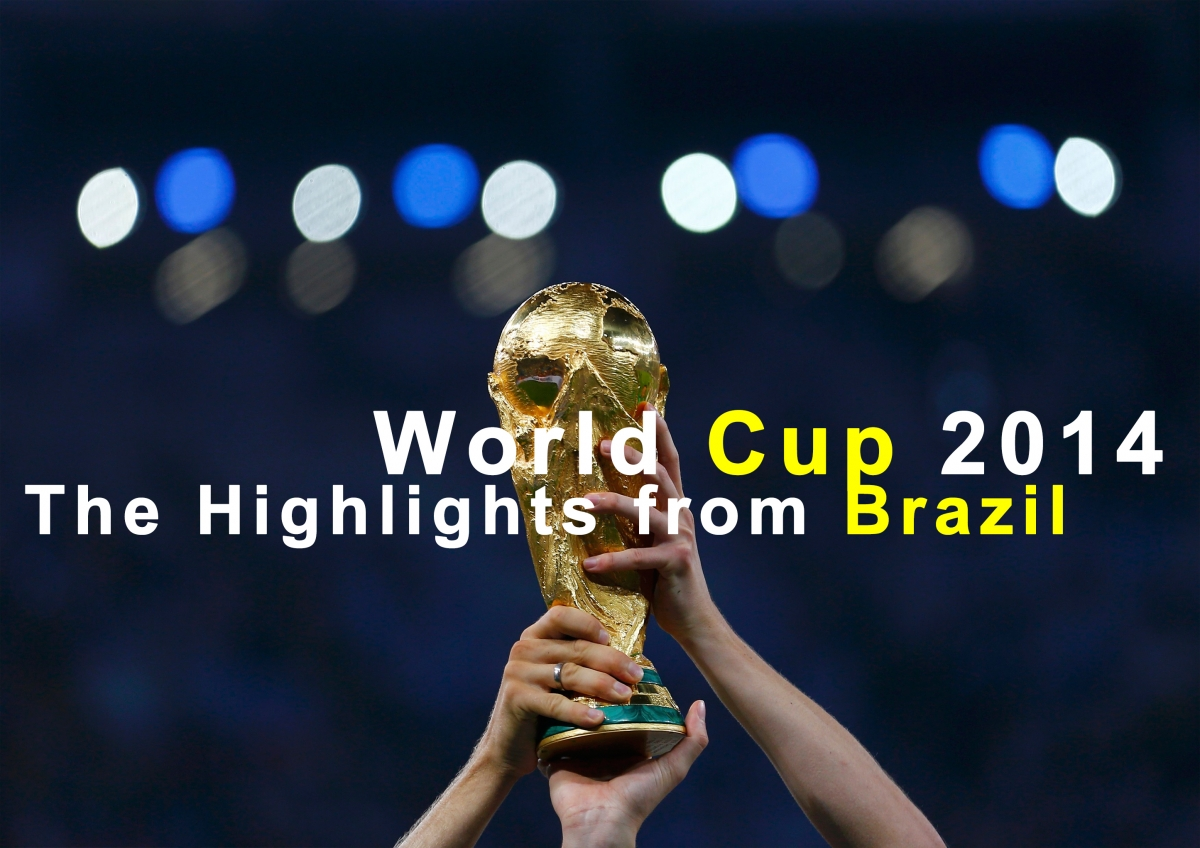 World Cup 2014: The Highlights From Brazil