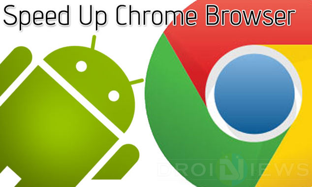 Simple Trick to Speed Up Chrome Browser on Android, Windows, Mac and Linux