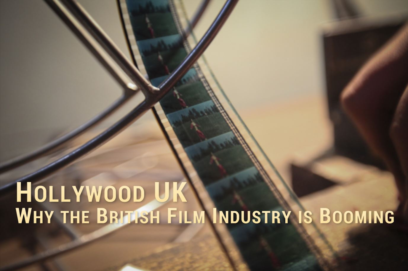 Hollywood UK: Why the British Film Industry is Booming