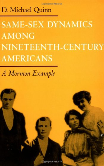 Same-Sex Dynamics Among Nineteenth-Century Americans: A Mormon Example