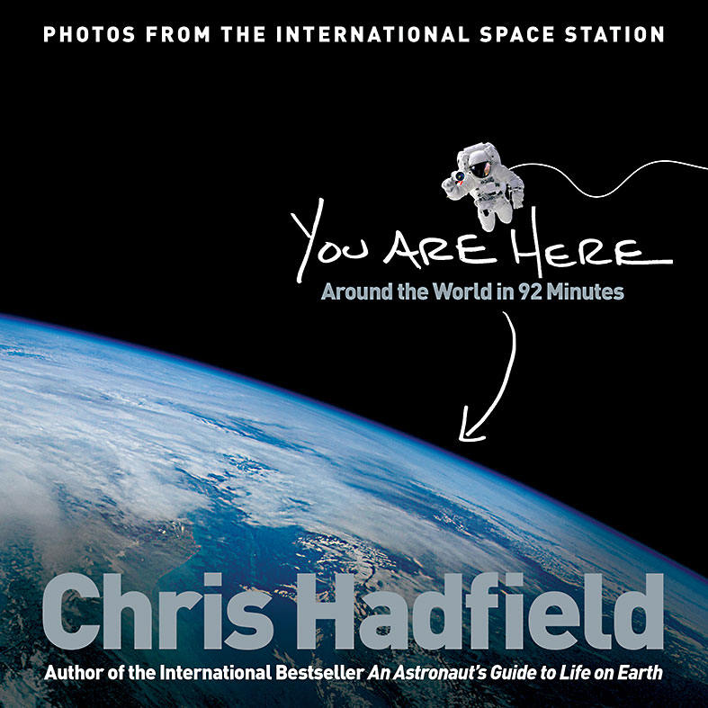 You Are Here Around the World in 92 Minutes by Chris Hadfield