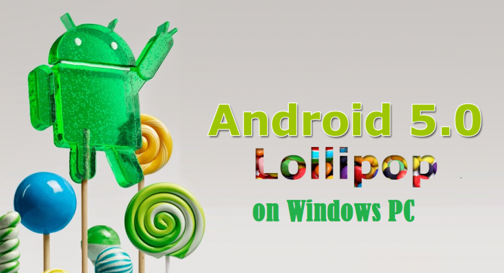 How to install Android 5.0 Lollipop on Windows PC