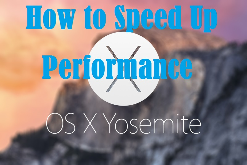 Tips and tricks to speed up OS X Yosemite on your older Macs