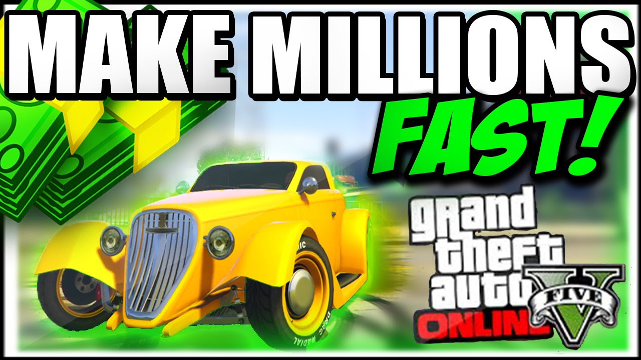 How to get a lot of money fast gta 5 online
