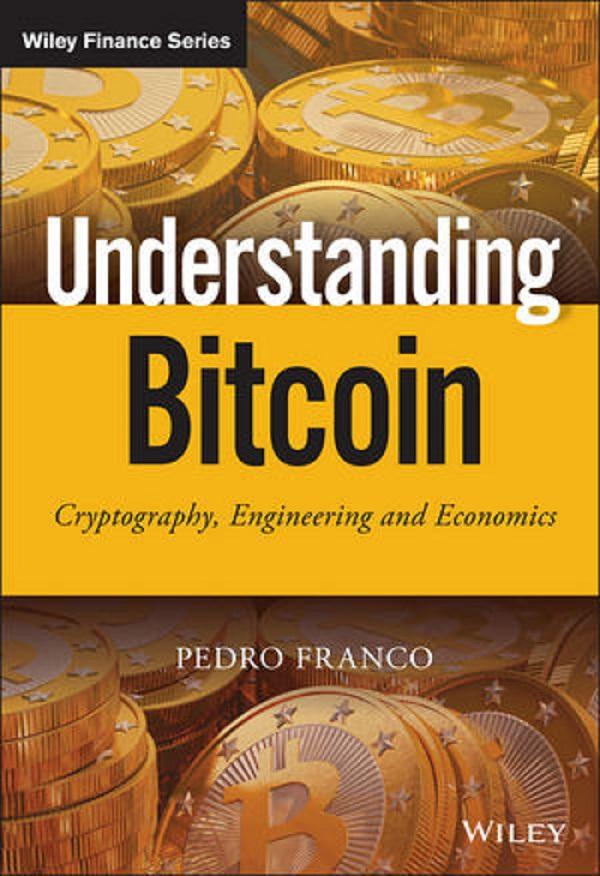 Understanding Bitcoin (Wiley, 2015)