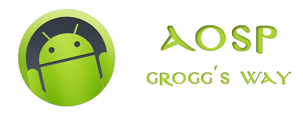AOSP Grogg's Way ROM