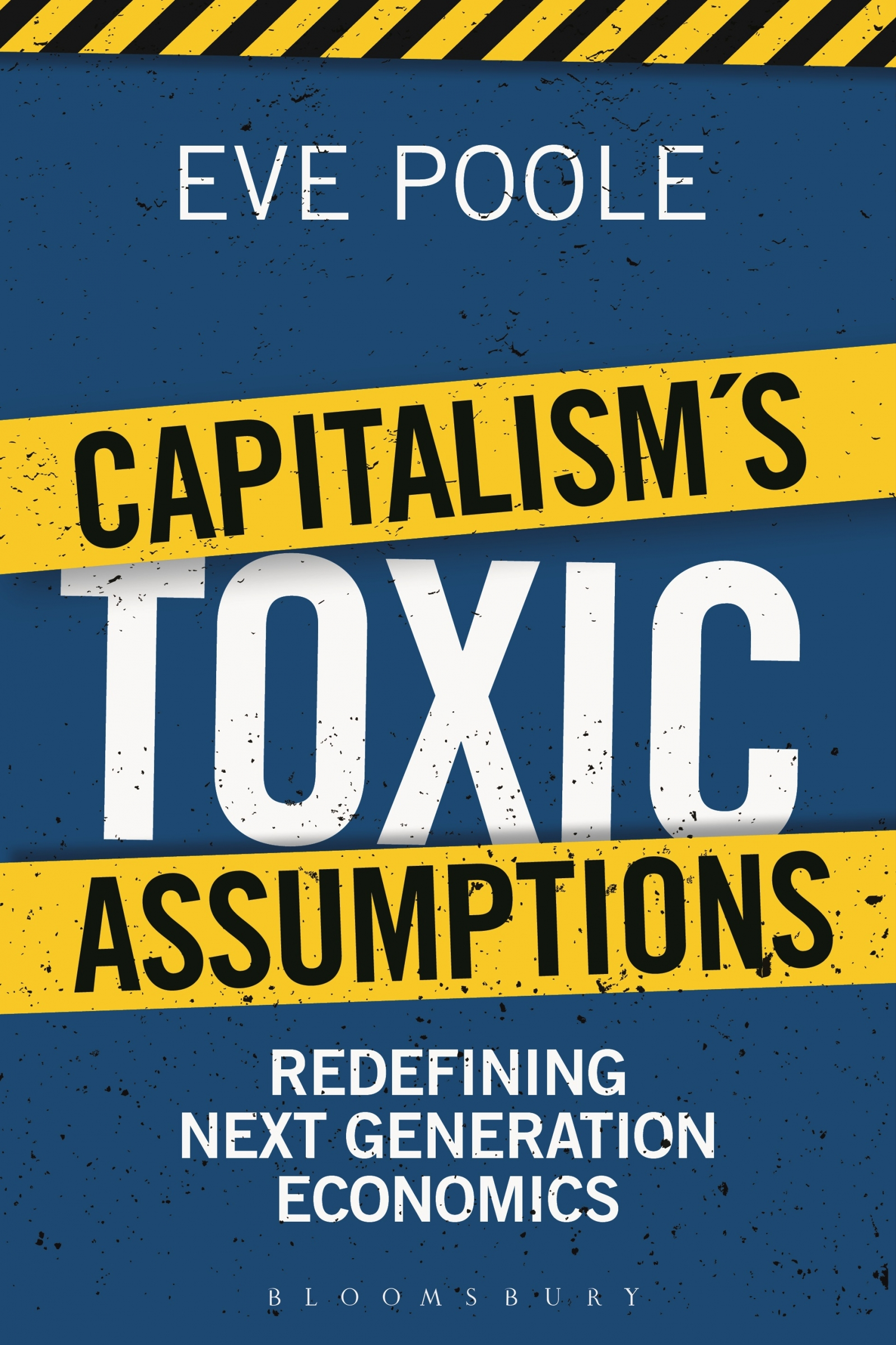 Capitalism's Toxic Assumptions Eve Poole