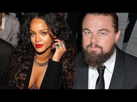 Rihanna and leo dicaprio dating