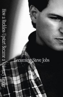 Becoming Steve Jobs Brent Schlender Rick Tetzeli