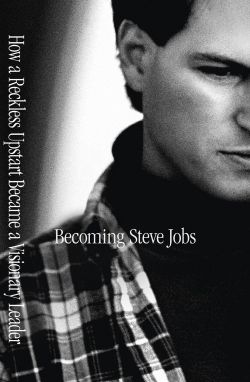 Becoming Steve Jobs Brent Schlender Rick Tetzeli