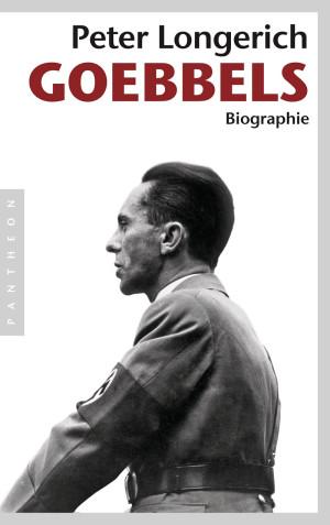 Joseph Goebbels biography Peter Longerich