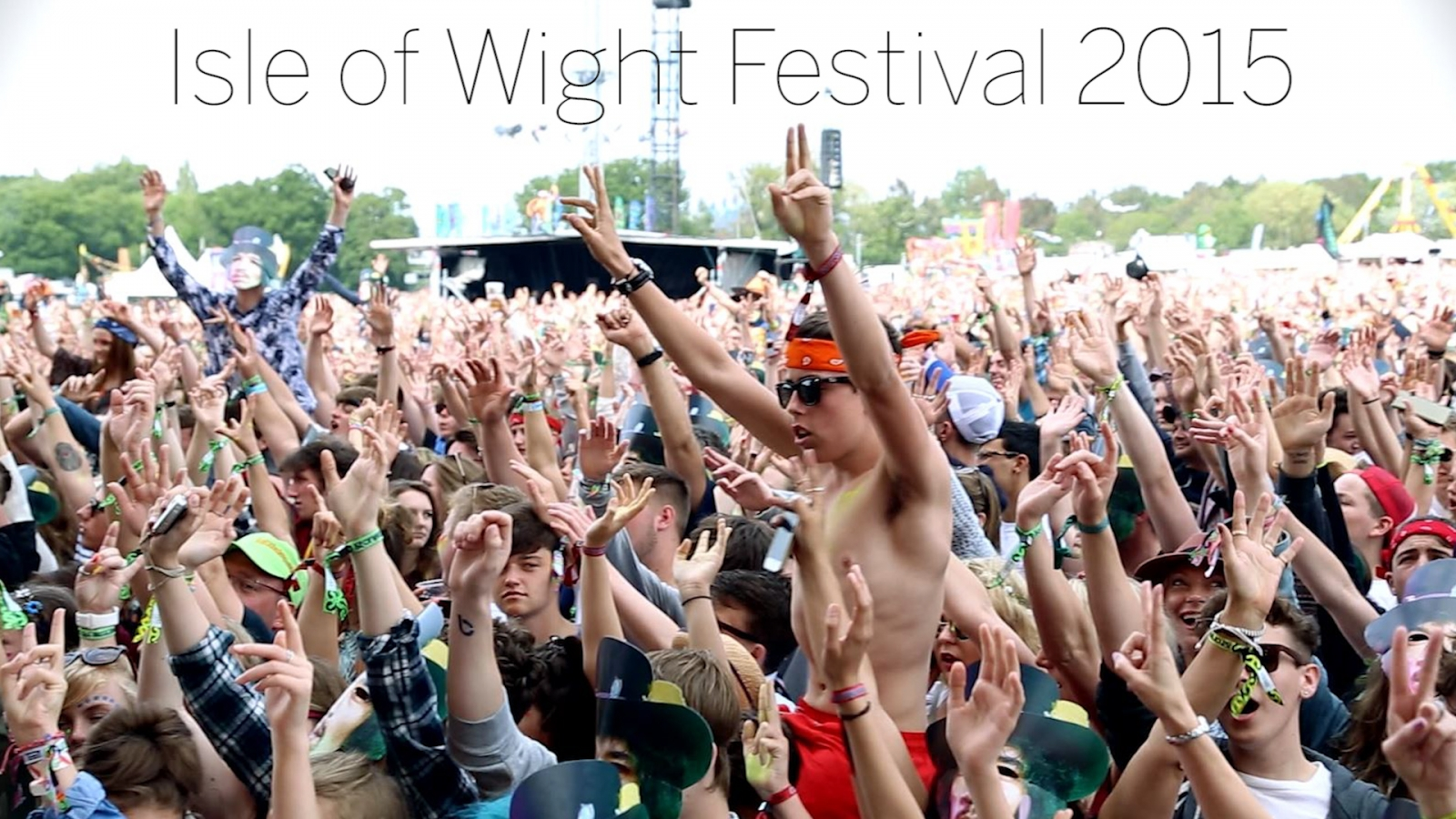 Isle of Wight Festival 2015 Highlights