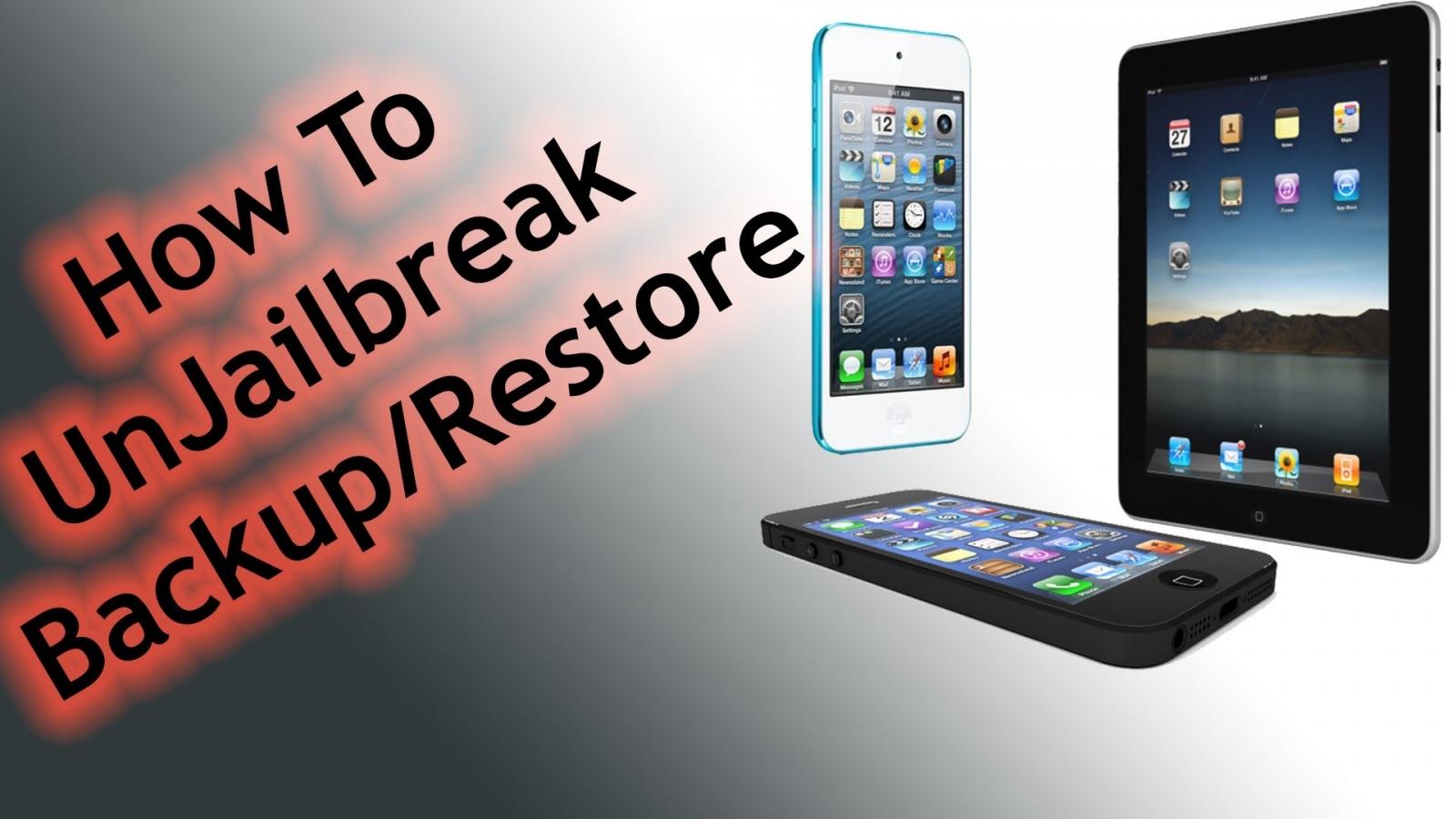 How to unjailbreak iPhone, iPad