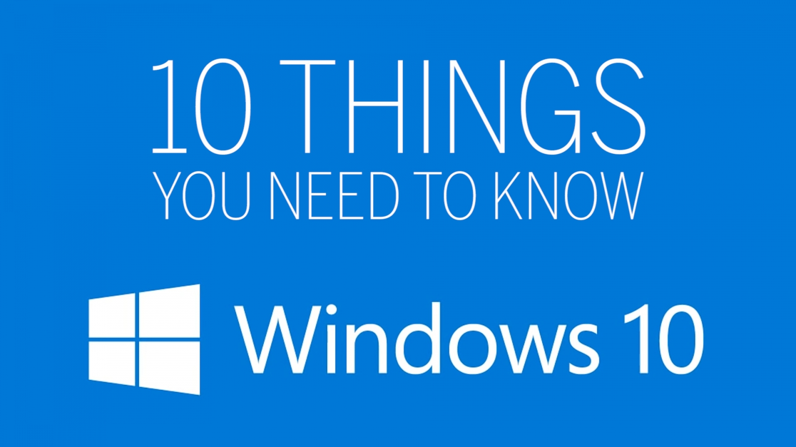 10 things to know about Windows 10