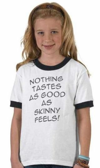 "A shirt that says ""Nothing Tastes As Good As Skinny Feels"" inspired by Kate Moss"