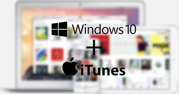 Windows 10 iTunes installation