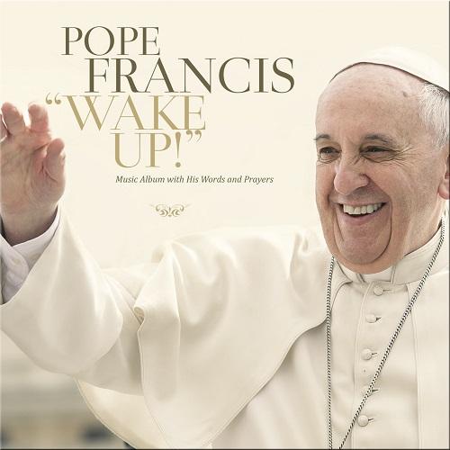 Pope Francis Music Album Wake Up