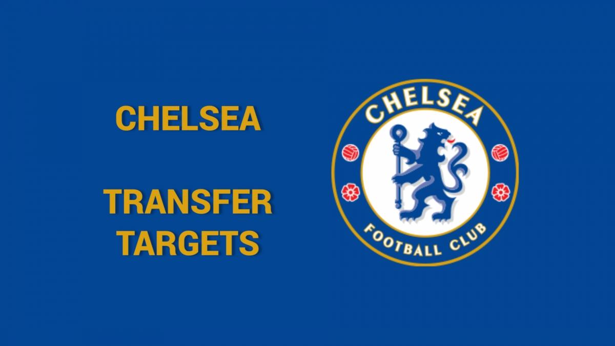 Chelsea transfer targets