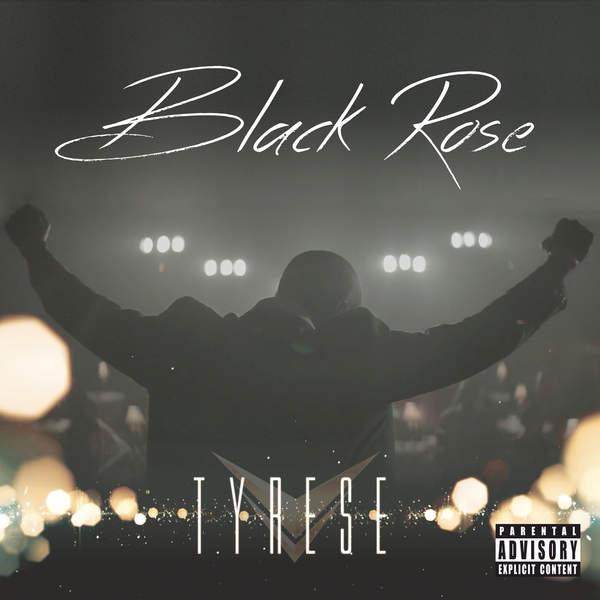 Tyrese Black Rose