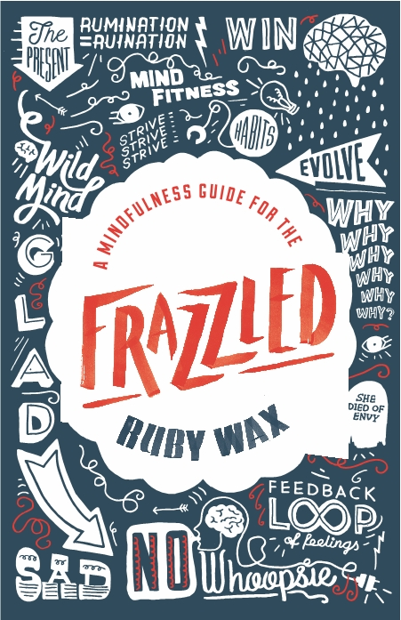 Frazzled by Ruby Wax - Mindfulness