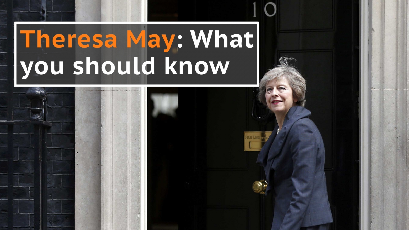 Theresa May: What you should know