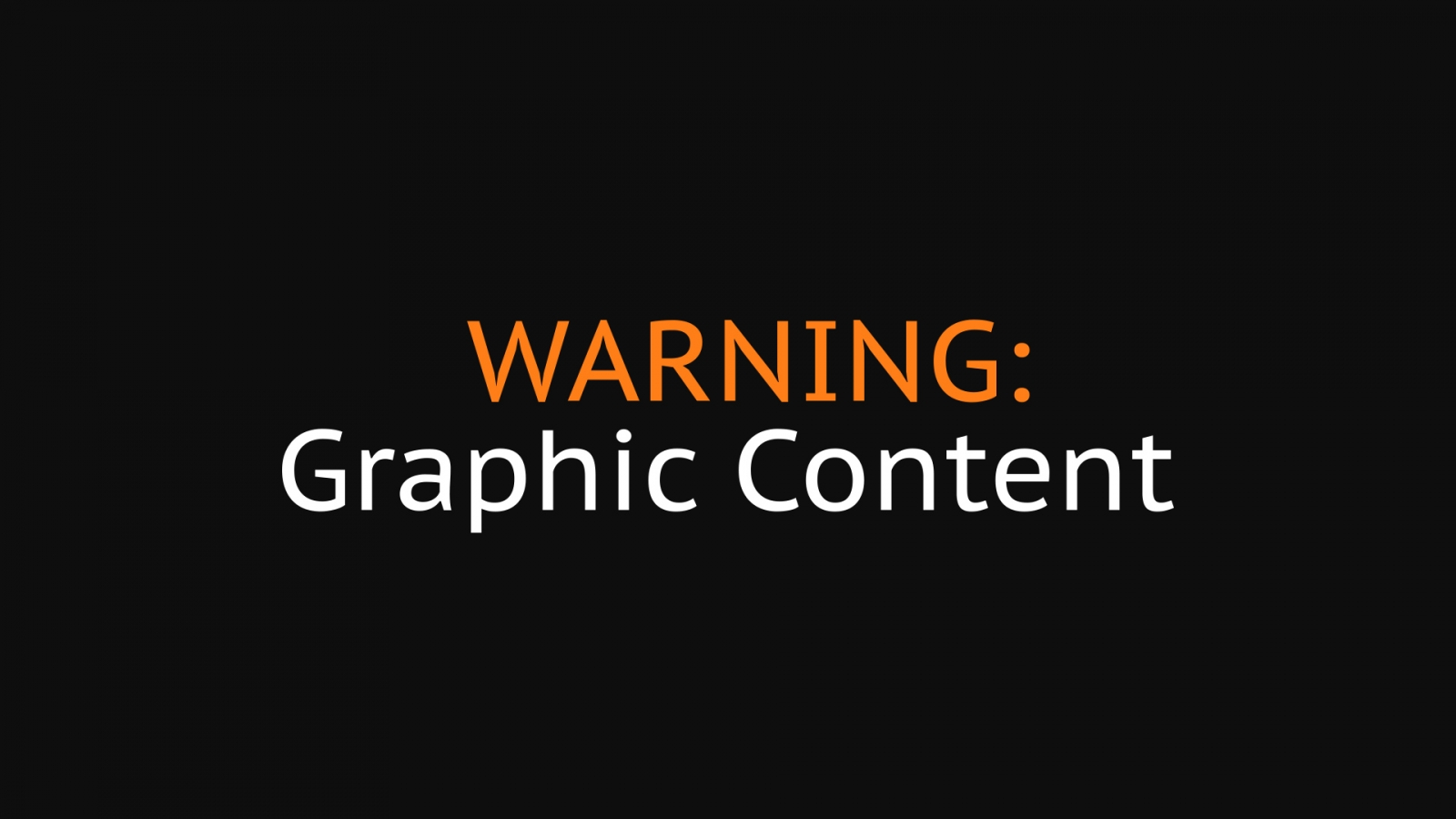 Graphic content warning