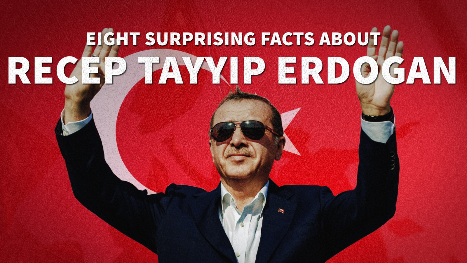 Eight Surprising Facts About Recep Tayyip Erdogan