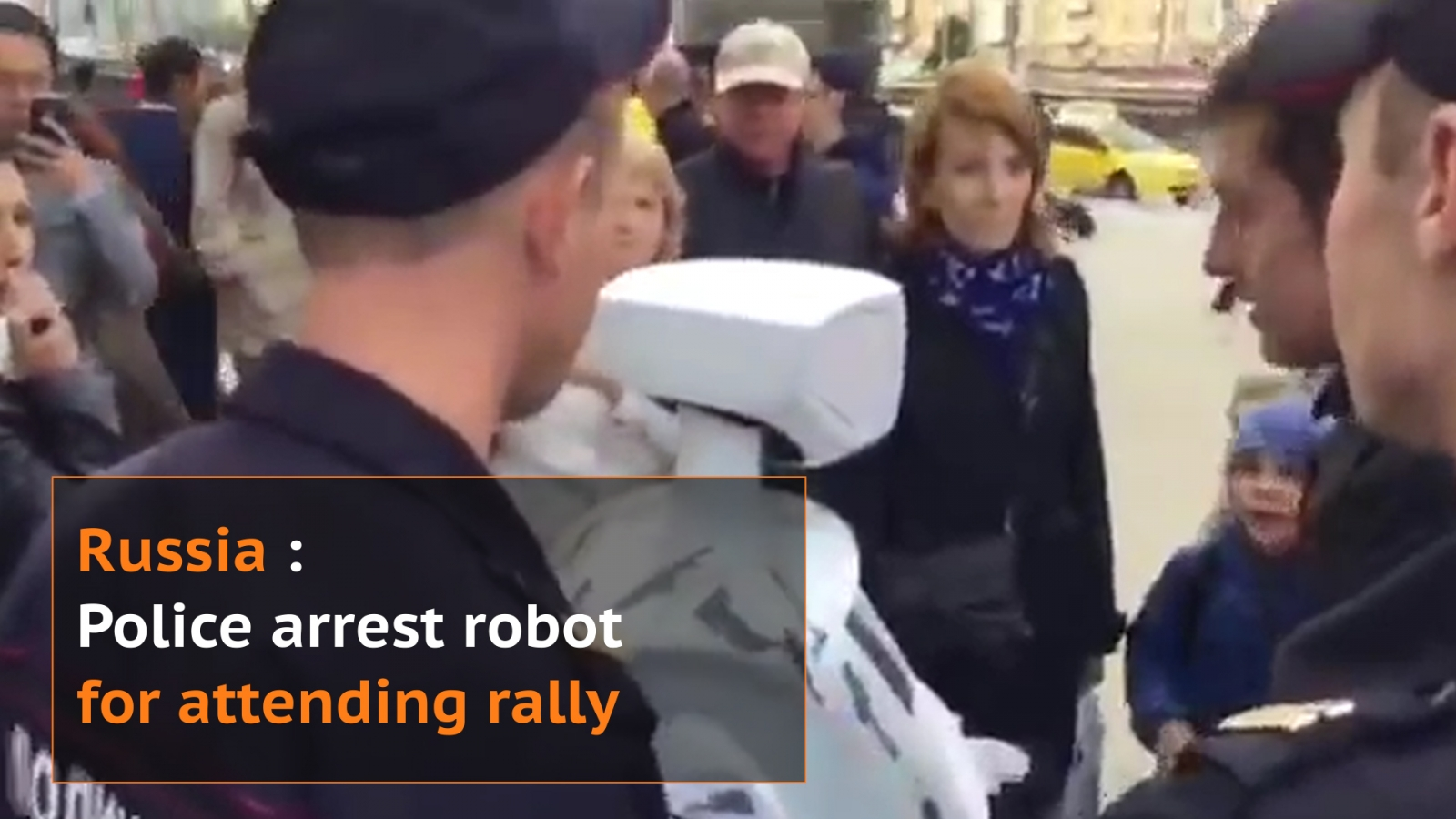 Russia: Police detain robot for attending political rally