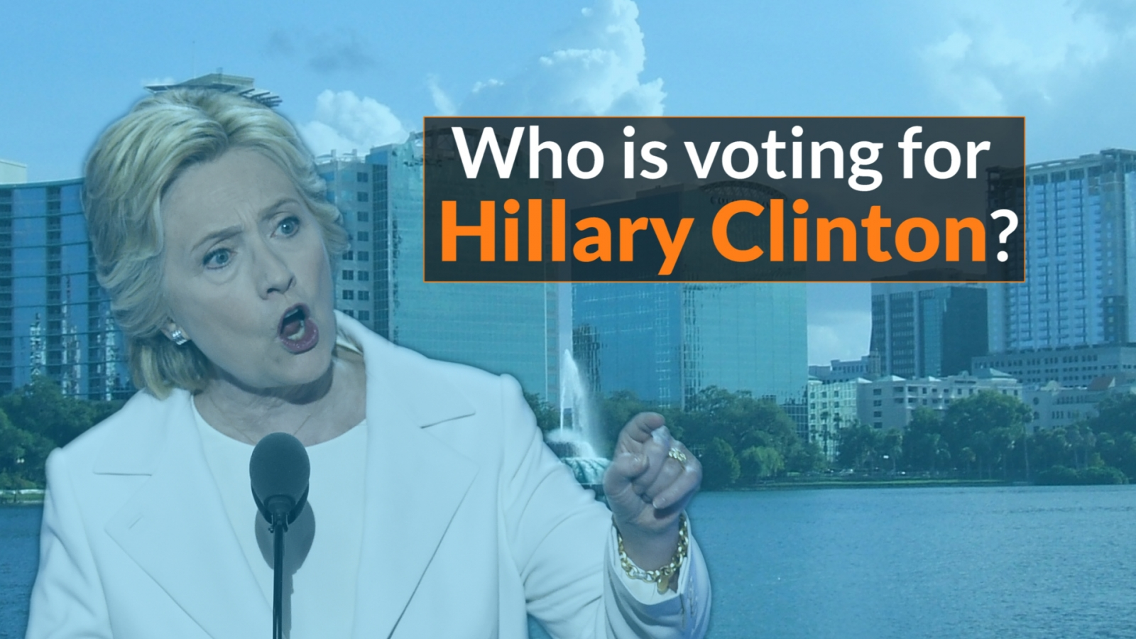 Who is voting for Hillary Clinton?