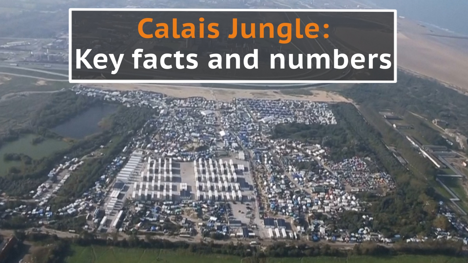 Calais Jungle: Key facts and numbers on the makeshift migrant camp