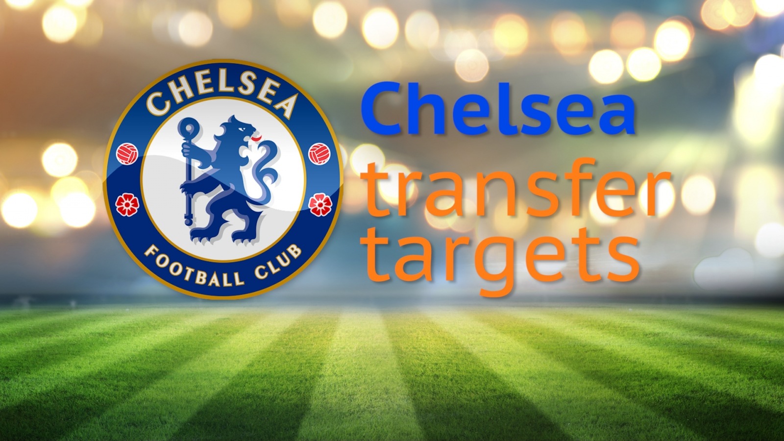 Chelsea transfer targets