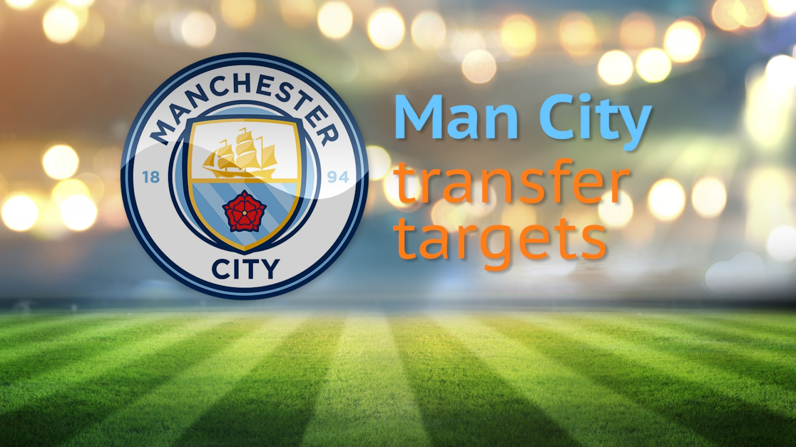 Manchester City January transfer targets