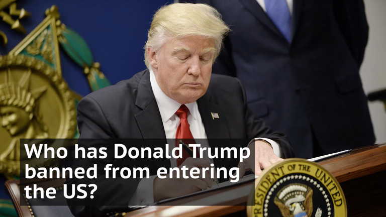 Who has Donald Trump banned from entering the US?