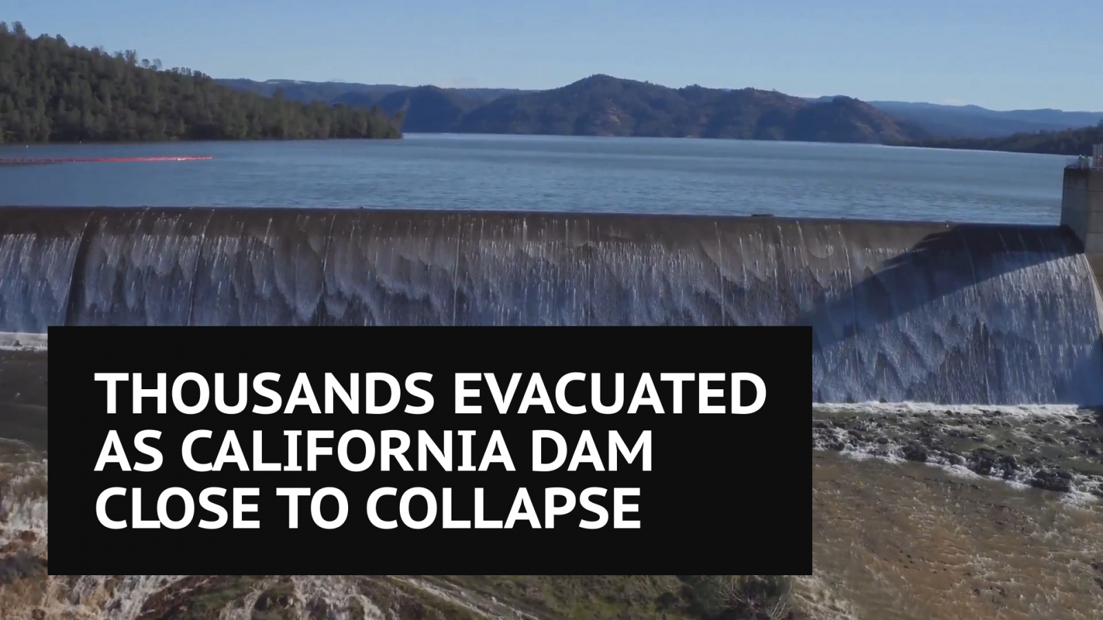 Thousands evacuated after massive hole threatens to collapse California dam