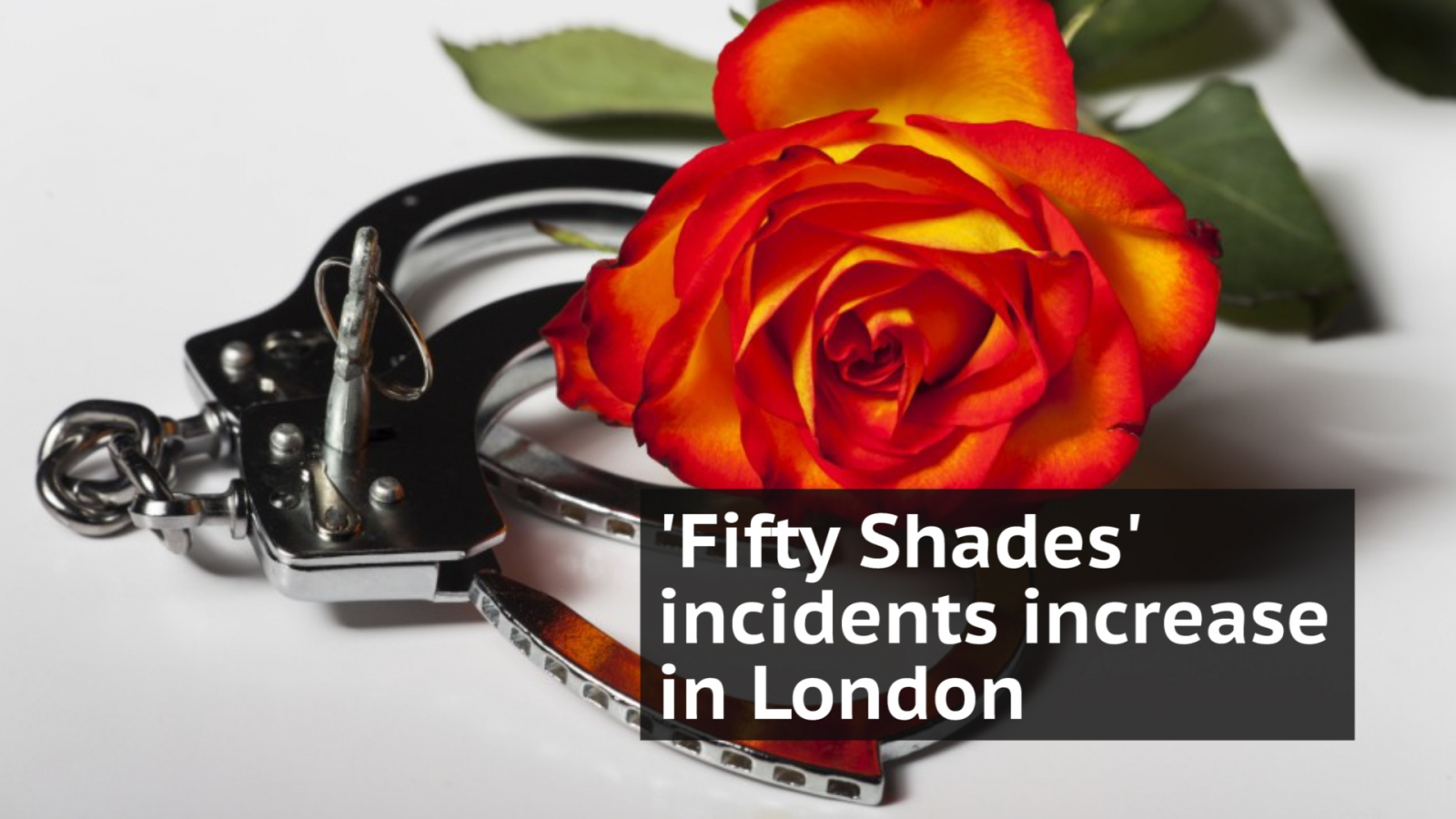 Fifty Shades of Red: London Fire Brigade puts out warning for adventurous couples on Valentine's Day