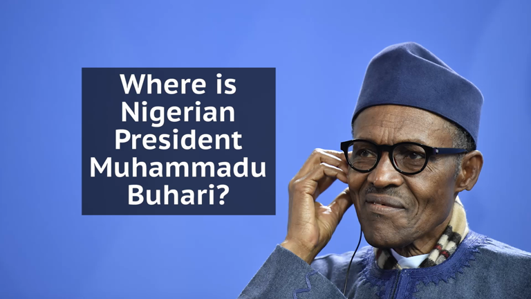 Why is Nigerian President Muhammadu Buhari still in the UK?