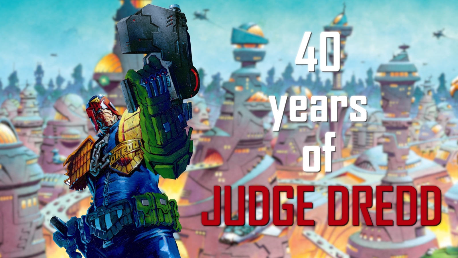 40 years of Judge Dredd