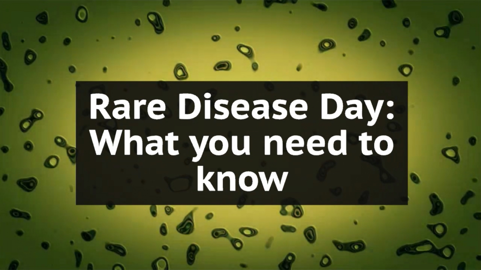 Rare Disease Day: What you need to know