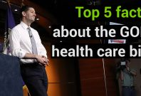 Top 5 Facts About The GOP Health Care Bill