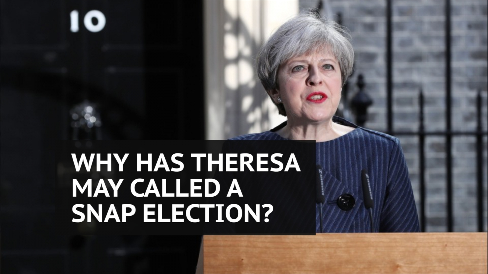 Why has Theresa May called an early general election?
