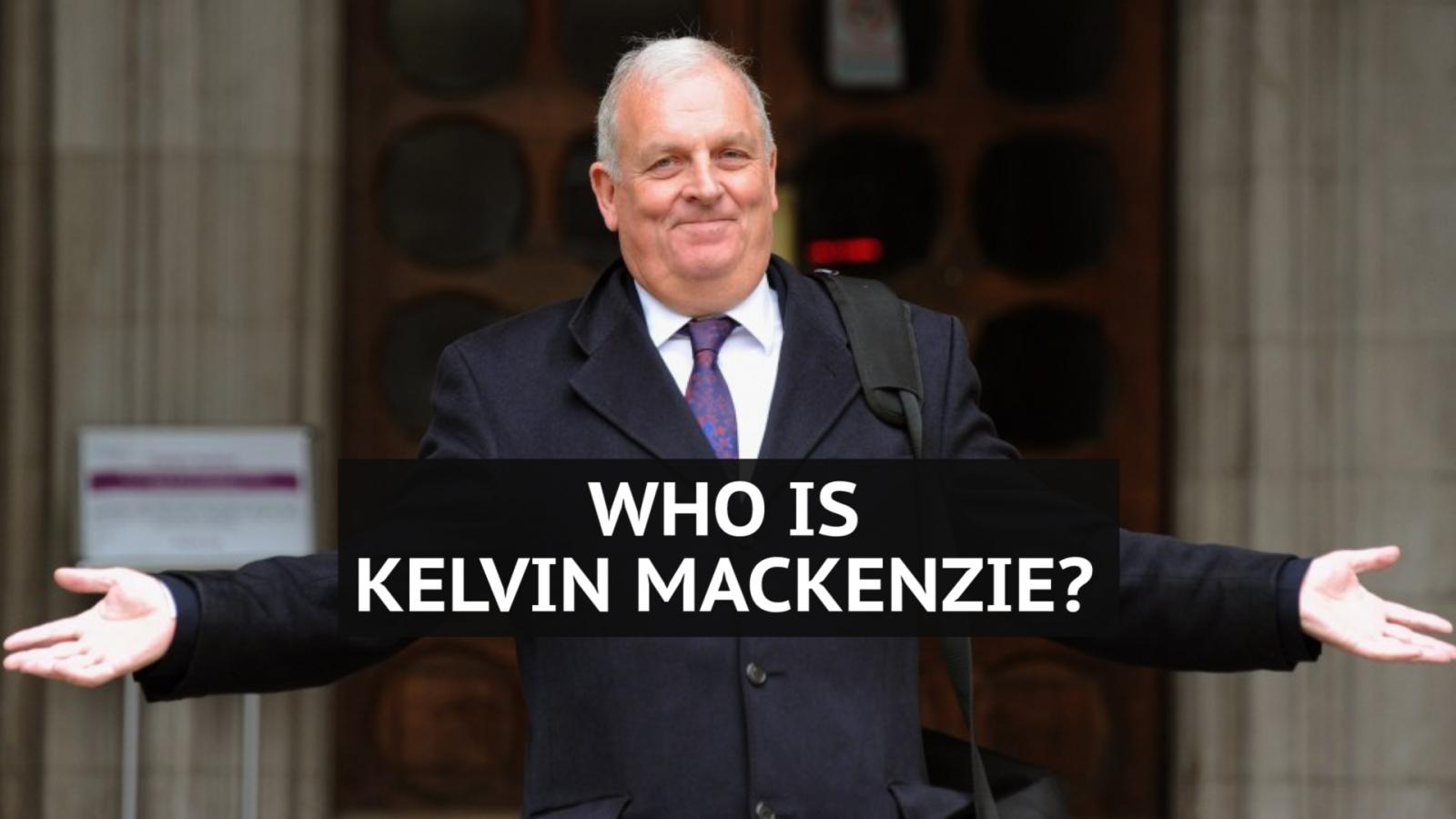 Who is Kelvin MacKenzie?